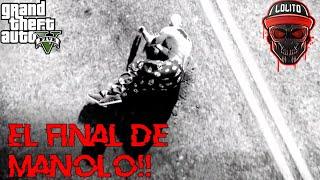 💀¡¿EL FINAL DE MANOLO?! 💀~ GTAV ROLEPLAY #5