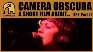 CAMERA OBSCURA - A Short Film About Camera Obscura [EPK - Part 2]