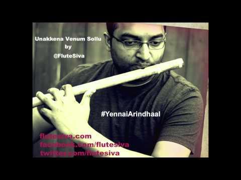 Unakkenna Venum Sollu - Yennai Arindhaal Flute Instrumental by @flutesiva