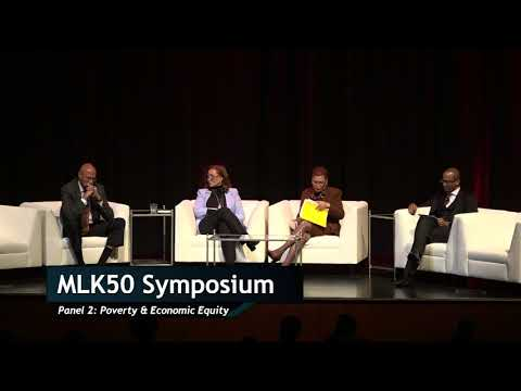 MLK50 Symposium, Day2 Poverty & Economic Equity: Yesterday, Today and Tomorrow