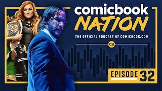 CB NATION Episode #32: John Wick 3 Review & WWE Money In the Bank Preview