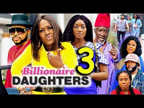 Download BILLIONAIRES DAUGHTER SEASON 3 (New Movie) 2021 Latest Nigerian Nollywood Movie 720p