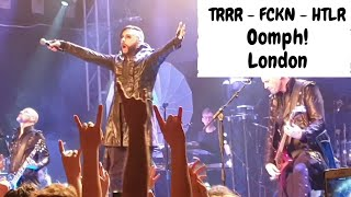 TRRR - FCKN - HTLR - Oomph! - Live - London 2019