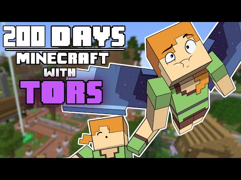 200 Days - [Minecraft with Tors]