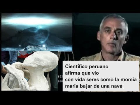 CIENTIFICO QUE VIO CON VIDA SERES COMO LAS MOMIAS EXTRATERRESTRES DE PERU BAJAR DEL CIELO