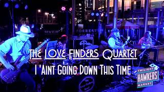 I Aint Going Down This Time - The Love Finders Quartet