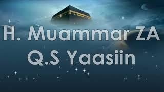 Qori merdu H Muammar ZA - Q.S Yaasiin jernih tanpa saritilawah