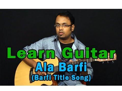 Ala Barfi - Barfi Title Song Guitar Lesson