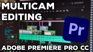 Multicam Editing in Adobe Premiere CC | IN-DEPTH