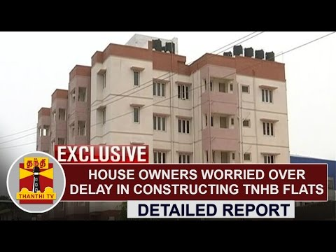 EXCLUSIVE: House Owners worried over delay in constructing TNHB Flats at Sholinganallur | Thanthi TV