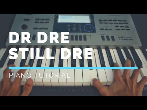 Dr Dre Still Dre Piano Tutorial Learn To Play Piano Instantly