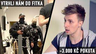 P0LICIE NÁM VTRHLA DO FITKA - DOSTAL JSEM POKUTU 3000 KČ!