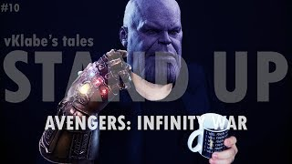 AVENGERS: INFINITY WAR ( CONTIENE SPOILER) - vKlabe's tales Stand-up