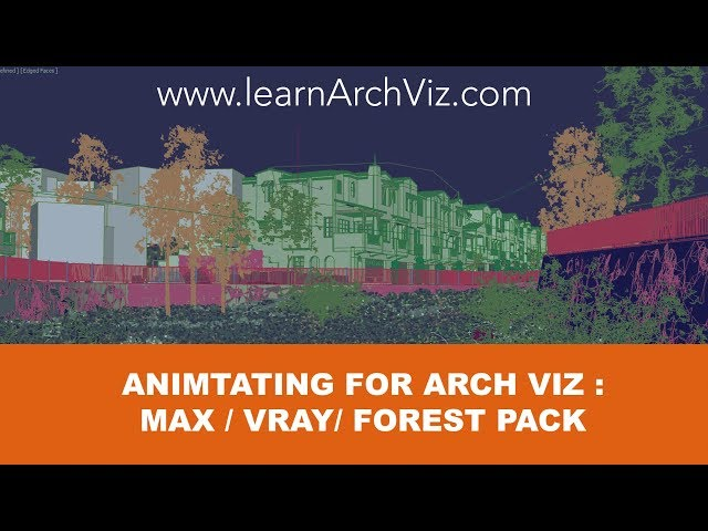 Animation Workflow for Arch Viz: 3ds Max / Vray / Forest