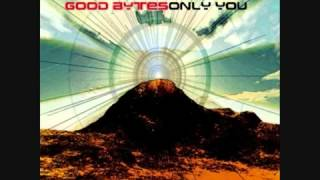 Good Bytes - Only You