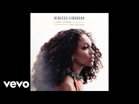 Rebecca Ferguson - Willow Weep for Me (Audio)