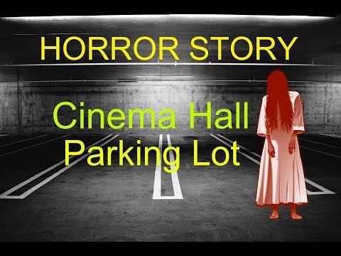 Horror Story || Cinema Parking Lot