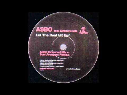 ASBO Feat. Katherine Ellis - Let The Beat Hit Em'  (Soul Avengerz Remix)