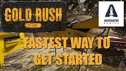 Fastest way to get started - Gold Rush The Game Part 1
