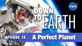 Down to Earth – A Perfect Planet