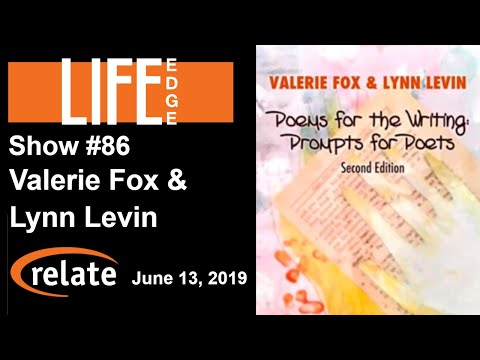 "LIFE Edge #86: Valerie Fox And Lynn Levin On ""Poems For The Writing"" 