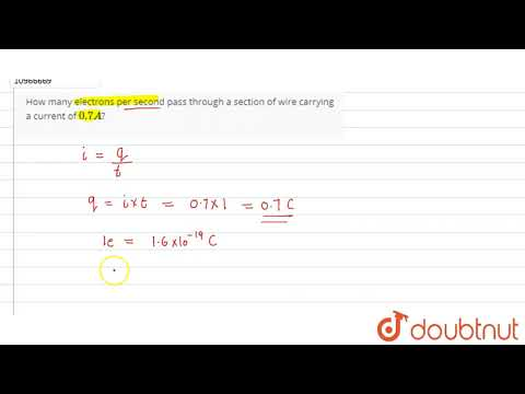 How many electrons per second pass through a section of wire carrying a current of `0.7A`?