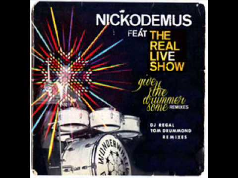 Nickodemus Feat. The Real Live Show - Give The Drummer Some (Tom Drummond Remix)
