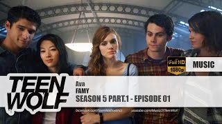 FAMY - Ava | Teen Wolf 5x01 Music [HD]