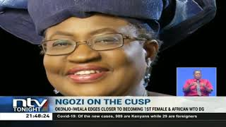 Nigeria's Dr. Ngozi Iweala closer to becoming first female WTO DG