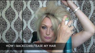 HOW I BACKCOMB/ TEASE MY HAIR