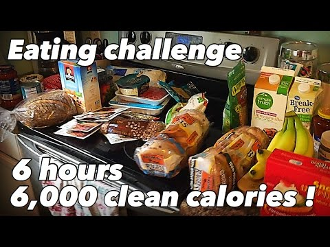 Eating Challenge-6,000 + clean calorie foods !!