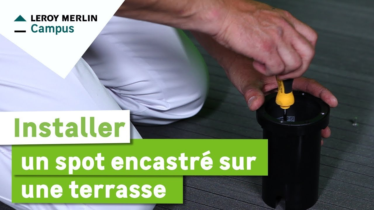 Comment installer un spot encastr sur une terrasse for Spot de terrasse encastrable