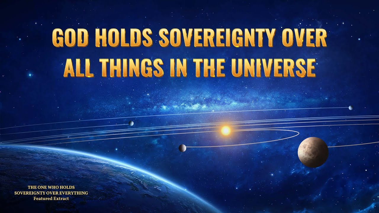 God Holds Sovereignty Over All Things in the Universe