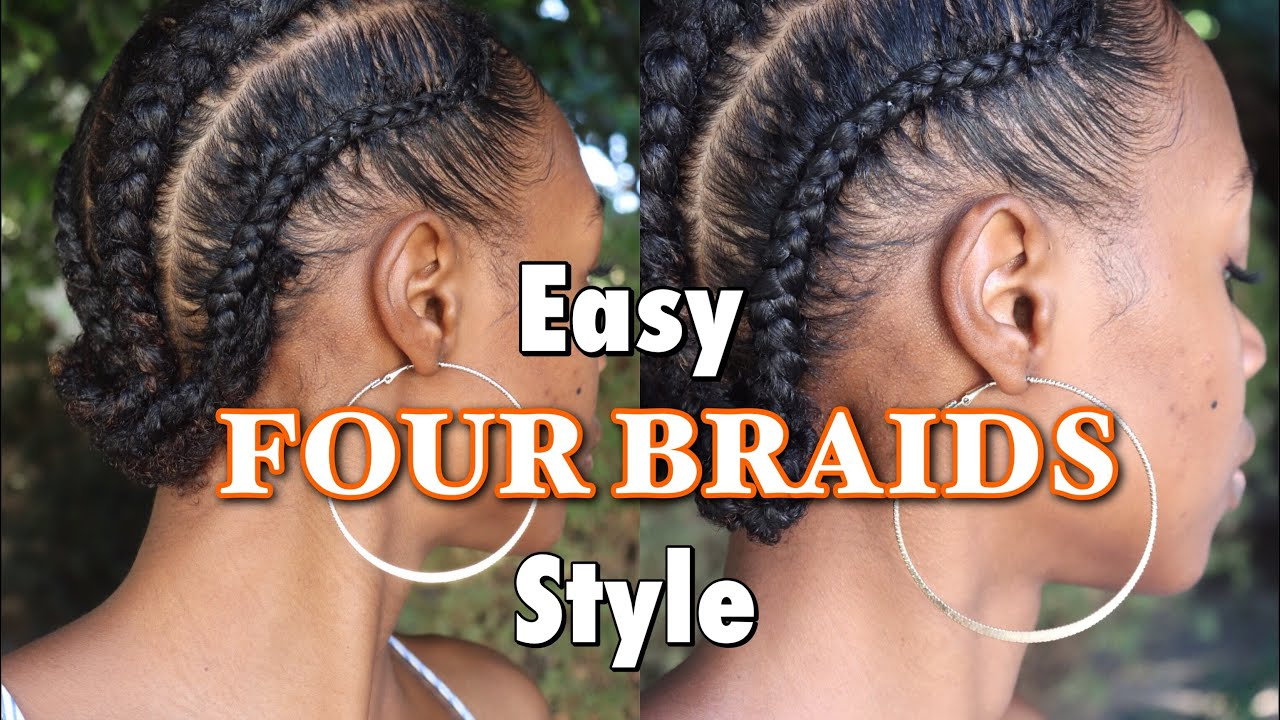 Easy Four Braids Protective Style Type 40 Natural Hair