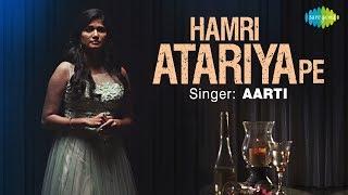 Hamari Ataria Pe   हमरी अटरिया पे   Recreated   Aarti   Amitraj   Jiten Singh