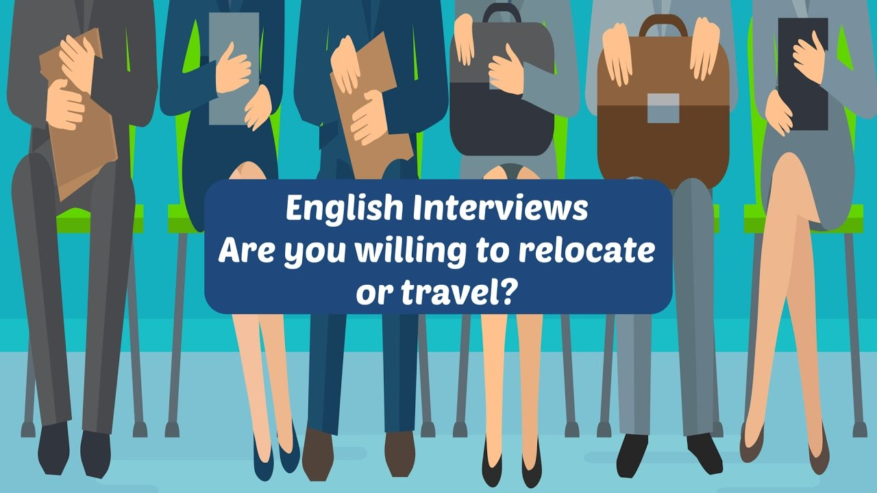 Job Interviews 10 How To Answer Are You Willing To Relocate