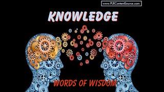 Knowledge Words of Wisdom