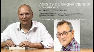 Amigos de Magna Ciencia (XII). Alberto Pérez Roldan. Agrónomo. La salud del suelo (II). 2nda.
