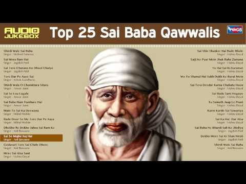 Best Top 25 Sai Baba Super Hits Qawwalis - Saibaba Songs-  Shirdi Wale Sai Baba