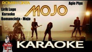 ROMAN CINTA -MOJO (Karaoke) full lirik