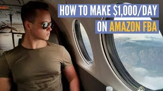 How To Make $1,000/Day On Amazon FBA (Step By Step Strategy)