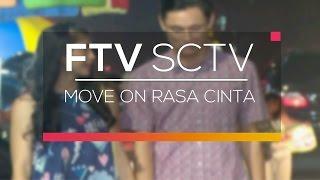 FTV SCTV - Move On Rasa Cinta