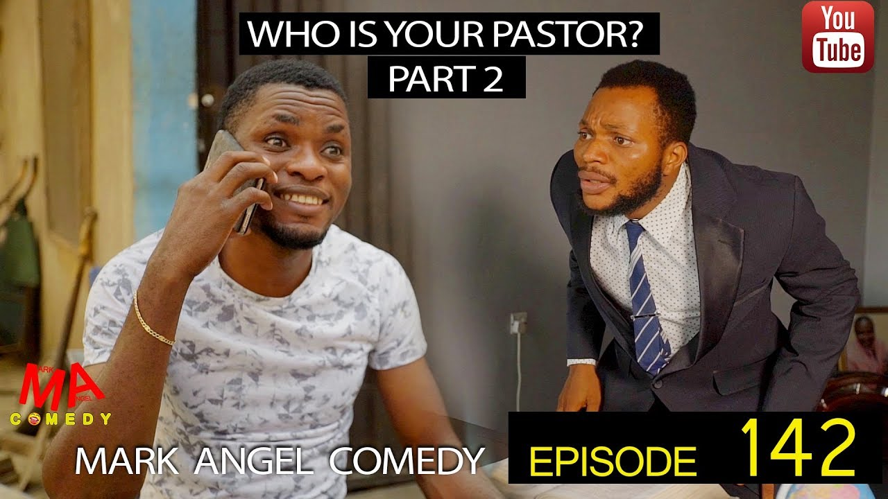 Download WHO IS YOUR PASTOR Part Two (Mark Angel Comedy) (Episode 142)