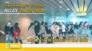 Tin tức dịch corona mới nhất hôm nay ngày 26 tháng 2,2020   Cập nhật tình hình dịch Covid-19