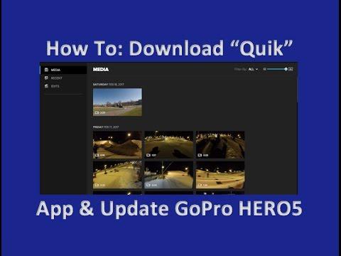 """How to Download the """"Quik"""" Desktop App & Update Your GoPro HERO5 Black"""