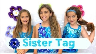 SISTER TAG!  Q&A - GET TO KNOW US BETTER!!