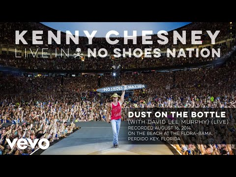 Kenny Chesney - Dust on the Bottle (Live With David Lee Murphy) (Audio)