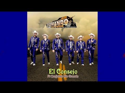 Comando Norteño - El Consejo Feat. Conjunto Río Grande ♪ Sencillo 2016