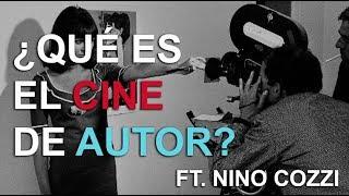 Qué Es El Cine De Autor Ft Nino Cozzi Youtube