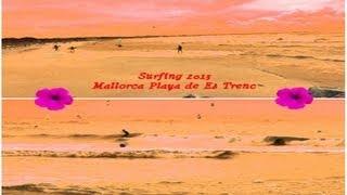 🏄 🌊 🌴  Surf 2013 - Mallorca - Playa de Es Trenc 🌴🌊 🏄